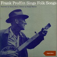 Frank Proffitt Sings Folk Songs — Frank Proffitt