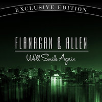 We'll Smile Again — Flanagan And Allen