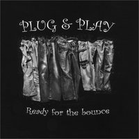 Ready for the Bounce — Plug & Play