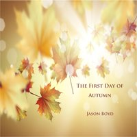 The First Day of Autumn — Jason Boyd