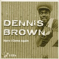 Here I Come Again - CD 1/2 Vol. 1 — Dennis Brown