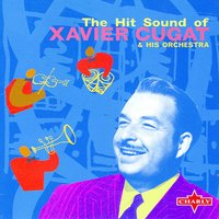 The Hit Sound Of Xavier Cugat — Xavier Cugat