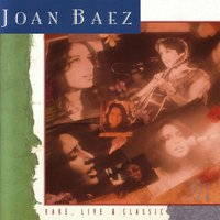 Rare, Live And Classic — Joan Baez