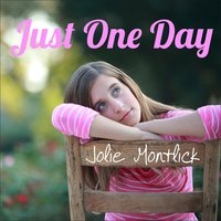 Just One Day - Single — Jolie Montlick
