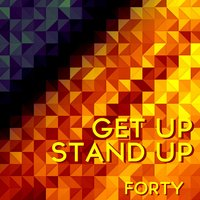 Get up Stand Up — Forty