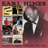 Eight Classic Albums: 1951-1961 — Earl Hines