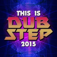 This Is Dubstep 2015 — сборник