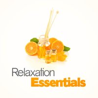 Relaxation Essentials — Relax, Relaxation, Relaxing Music, Relax|Relaxation|Relaxing Music