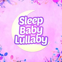 Sleep Baby Lullaby — сборник