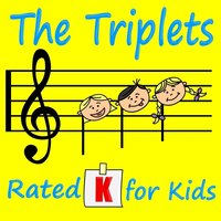 The Triplets  - Rated K for Kids — Kenny Miller, Louise Bruce & Sue Jackman & Kenny Miller, Sue Jackman, Louise Bruce, Louise Bruce, Sue Jackman, Kenny Miller