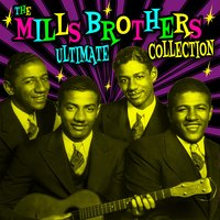 Ultimate Collection — The Mills Brothers