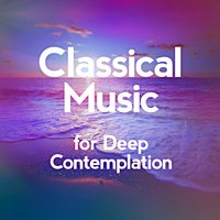 Classical Music for Deep Contemplation — сборник