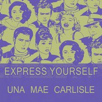 Express Yourself — Una Mae Carlisle, Lester Young & His Band, Una Mae Carlisle, Lester Young & His Band