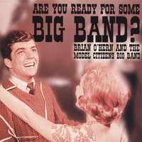Are you ready for some big band? — Brian OHern