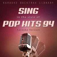 Sing in the Style of Pop Hits 94 — Karaoke Backtrax Library