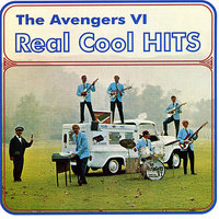 Real Cool Hits — The Avengers VI