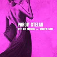 Keep on Dancing — Parov Stelar, Marvin Gaye