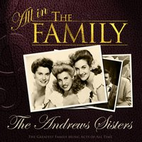 All in the Family: The Andrews Sisters — The Andrews Sisters