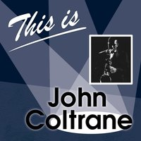 This Is... — John Coltrane, Irving Berlin