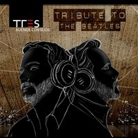 Buenos Consejos | Tribute to the Beatles — Tres