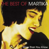 More Than You Know - The Best Of Martika — Martika