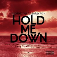 Hold Me Down (feat. Bailey Rich) — Bailey Rich, Rednekk Trey