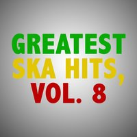 Greatest Ska Hits, Vol. 8 — сборник