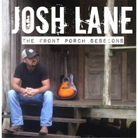 The Front Porch Sessions — Josh Lane