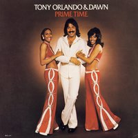 Prime Time — Dawn, Tony Orlando, The Dawn, Tony Orlando & Dawn
