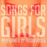 Songs for Girls — Audio Idols