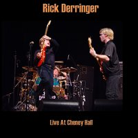 Live At Cheney Hall — Rick Derringer