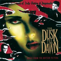 From Dusk Till Dawn - Music From The Motion Picture — саундтрек