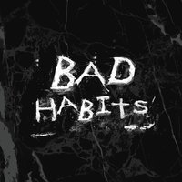 Bad Habits — Haitian Mohawk, Z3N, Bass Ketant