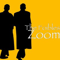 Zoom — The Foibles