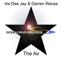 The Air — Iris Dee Jay, Darren Waves, Iris Dee Jay & Darren Waves