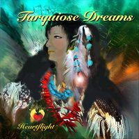 Turquoise Dreams — Heartflight