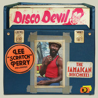 Lee 'Scratch' Perry And Friends: Disco Devil - The Jamaican Discomixes — Lee Perry