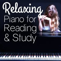 Relaxing Piano for Reading and Study — Piano Relaxation |Reading and Study Music|Relaxing Piano Music