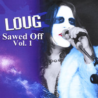 Loug Sawed Off, Vol.1 — Loug Rock Kickass and the Bumble Bee Assassins