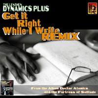 Get it Right While I Write — Dynamics Plus