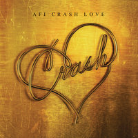 Crash Love — AFI