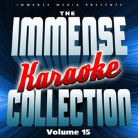 Immense Media Presents - the Immense Karaoke Collection, Vol. 15 — Immense Media