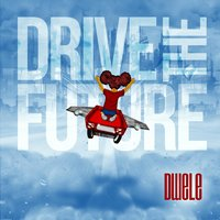 Drive the Future — Dwele