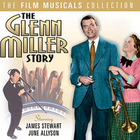 The Glenn Miller Story - The Film Musicals Collection — Glenn Miller