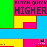 Higher — Butch Quick