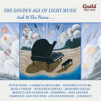 The Golden Age of Light Music: And at the Piano… — Cole Porter, Ирвинг Берлин, Percy Faith, Morton Gould, Mário Rossi, Morris Stoloff