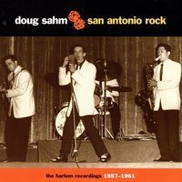 San Antonio Rock: The Harlem Recordings, 1957-1961 — сборник
