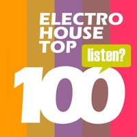 Electro House Hits - Top 100 Bestsellers Complextro, Big Room House, Electro Tech, Dutch House, Electro Progressive 2016 — сборник