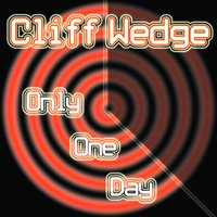 Only One Day — Cliff Wedge