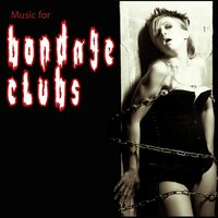 Music For Bondage Clubs — сборник